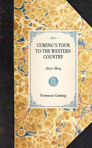 Cumings Tour to the Western Country  by  Fortescue Cuming
