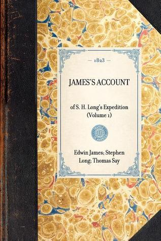 Jamess Account of S. H. Longs Expedition, 1819-1820 Thomas Say