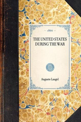 United States During the War Auguste Laugel