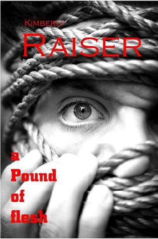 a Pound of Flesh  by  Kimberly Raiser