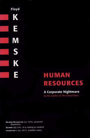 Human Resources: A Corporate Nightmare  by  Floyd Kemske
