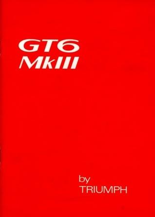 Triumph GT6 Mk3 Owner Hndbk  by  Brooklands Books Ltd
