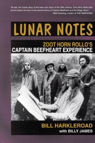 Lunar Notes: Zoot Horn Rollos Captain Beefheart Experience  by  Bill Harkleroad