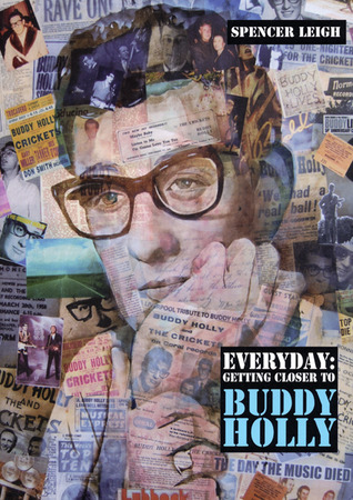 Everyday: Getting Closer to Buddy Holly  by  Spencer Leigh