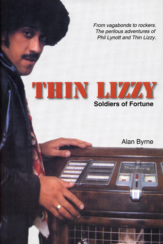 Thin Lizzy: Soldiers of Fortune  by  Alan Byrne
