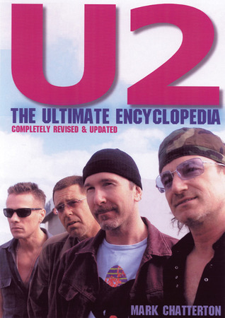 U2: The Ultimate Encyclopedia  by  Mark Chatterton