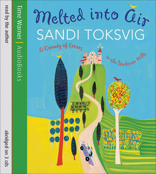 Melted into Air: A Comedy of Errors in the Umbrian Hills  by  Sandi Toksvig