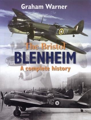 The Bristol Blenheim -An Illustrated History Graham Warner