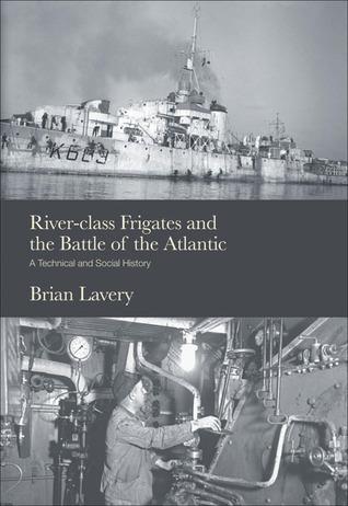 River Class Frigates Brian Lavery