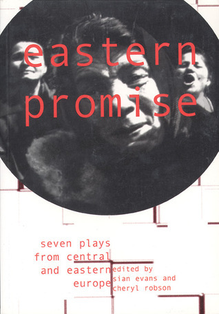 Eastern Promise: Seven Plays From Central and Eastern Europe  by  Sian Evans