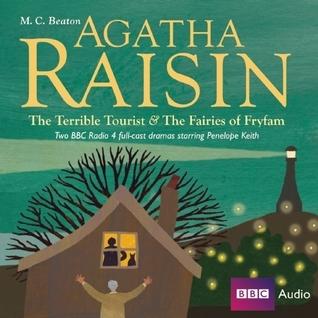 Agatha Raisin The Terrible Tourist and The Fairies of Fryfam M.C. Beaton