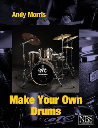 Make Your Own Drums Andy  Morris