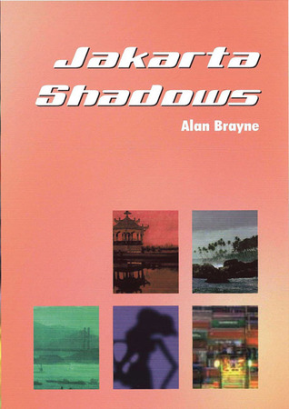 Jakarta Shadows  by  Alan Brayne