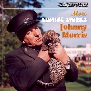 Johnny Morris Reads More Bedtime Stories Johnny Morris
