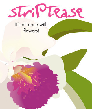Striptease: Its All Done With Flowers Max Allen Fulcher