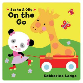 Sasha & Olly on the Go  by  Katherine Lodge