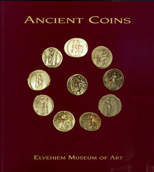 Ancient Coins at the Elvehjem Museum of Art  by  Chazen Museum of Art