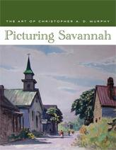 Picturing Savannah: The Art of Christopher A. D. Murphy Telfair Museum of Art