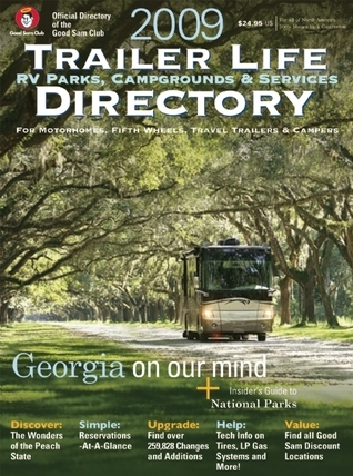 Trailer Life RV Parks, Campgrounds, and Services Directory 2009  by  TL Enterprises