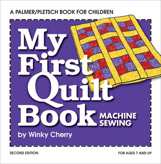 My First Quilt Book: Machine Sewing Winky Cherry