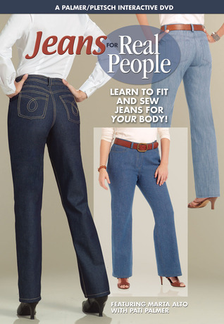 Jeans for Real People: Learn to Fit and Sew Jeans for YOUR Body!  by  Marta Alto