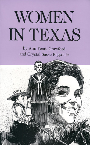 New life--new land: Women in early Texas Ann Fears Crawford