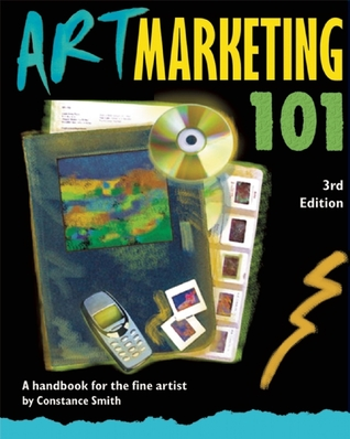 Art Marketing Sourcebook for the Fine Artist: Where to Sell Your Artwork Constance Smith