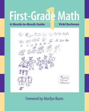 First-grade Math: A Month-to-Month Guide Vicki Bachman
