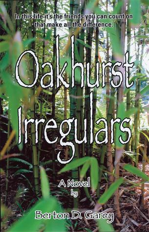 Oakhurst Irregulars: A Novel  by  Berton D. Garey