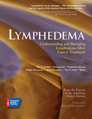 Lymphedema: Understanding and Managing Lymphedema After Cancer Treatment  by  American Cancer Society