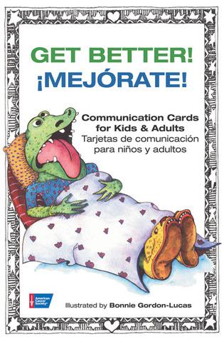 Get Better!: Communication Cards for Kids & Adults Bonnie Gordon-Lucas