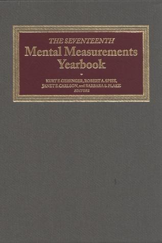The Seventeenth Mental Measurements Yearbook  by  Buros Institute of Mental Measurements