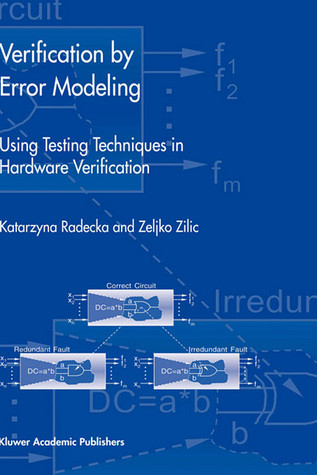 Verification Error Modeling: Using Testing Techniques in Hardware Verification by Katarzyna Radecka