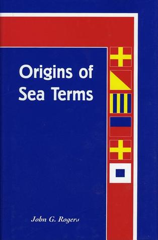 Origins of Sea Terms  by  John G. Rogers