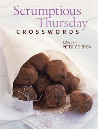 Scrumptious Thursday Crosswords  by  Peter     Gordon