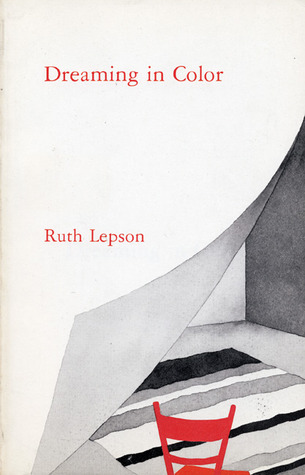 Dreaming in Color  by  Ruth Lepson