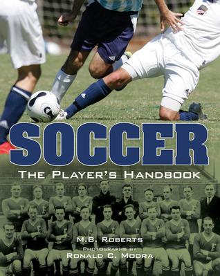 Soccer: The Players Handbook M. Roberts