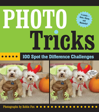 Photo Tricks: 100 Spot-the-Difference Challenges  by  Robin Fox