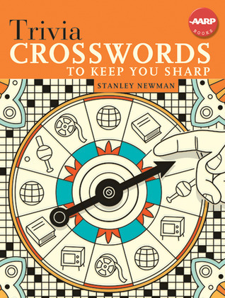 Trivia Crosswords to Keep You Sharp Stanley Newman
