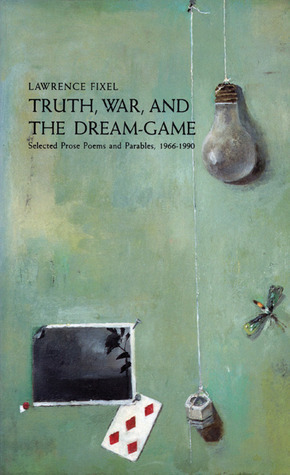 Truth, War and the Dream Game Lawrence Fixel