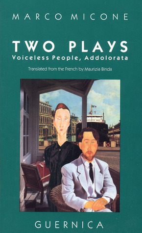 Two Plays: Voiceless People and Addororata (Drama Series, No. 2) (Drama Series 2)  by  Marco Micone