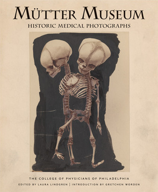 Mütter Museum: Historic Medical Photographs College of Physicians of Philadelphia