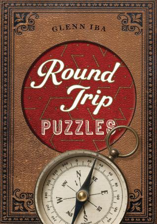 Round Trip Puzzles  by  Glenn Iba