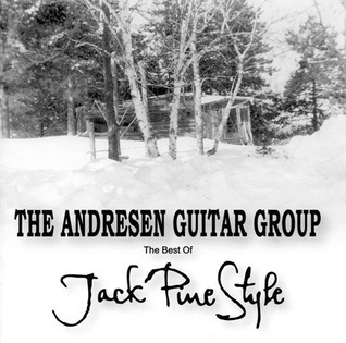 The Best of Jack Pine Style  by  Andresen Guitar Group