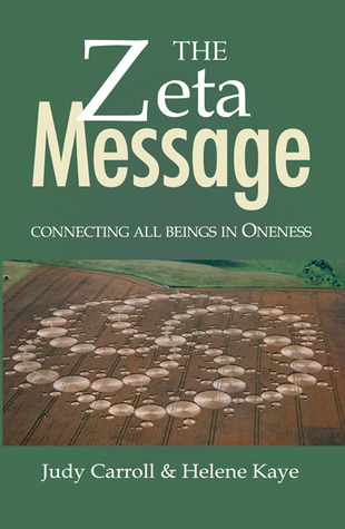 The ZETA Message: Connecting All Beings in Oneness  by  Judy Carroll