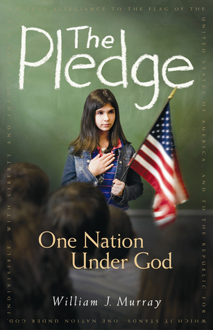 The Pledge: One Nation Under God William J. Murray