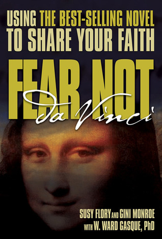 Fear Not Da Vinci: Using the Da Vinci Code to Share Your Faith  by  Susy Flory