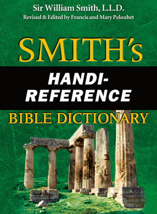 Smiths Handi-Reference Bible Dictionary  by  William Smith