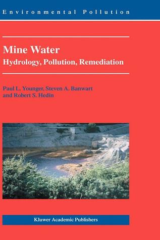 Mine Water: Hydrology, Pollution, Remediation  by  Paul L. Younger