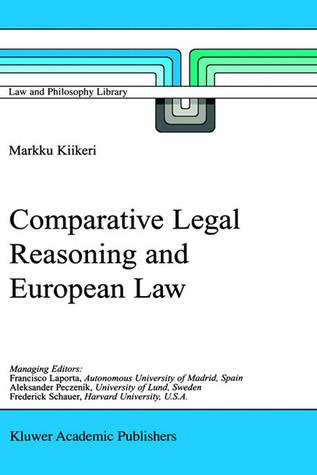 Comparative Legal Reasoning And European Law  by  Markku Kiikeri